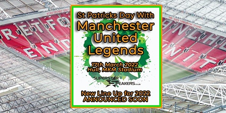 St Patricks Day with Manchester United Legends - Hull tickets