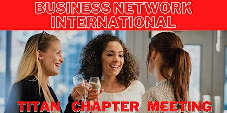 Business Networking International-Titan Chapter tickets