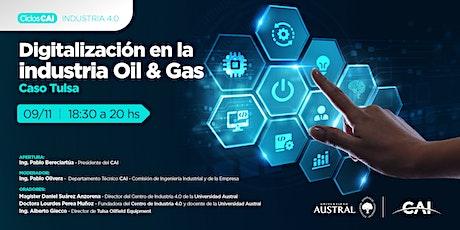 #CiclosCAI - Industria4.0: Digitalización en la Industria Oil & Gas tickets