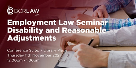 Disability and Reasonable Adjustments Employment Law Seminar tickets
