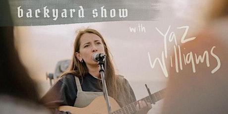 Backyard Show with Yaz Williams tickets