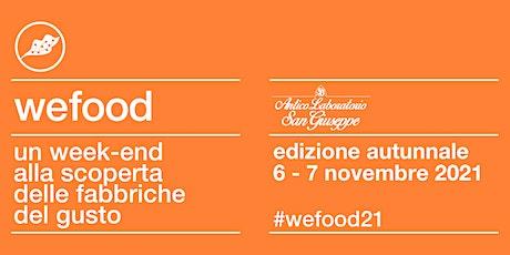 WeFood2021 @ Antico Laboratorio San Giuseppe biglietti