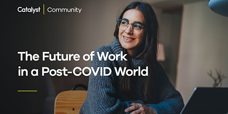 The Future of Work in a Post-Covid World tickets