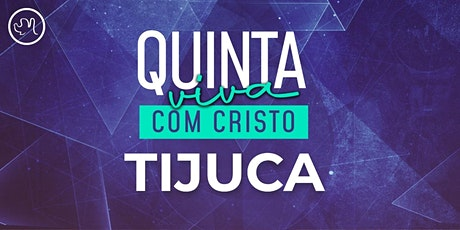 Quinta Viva com Cristo 21 de  outubro | Tijuca ingressos