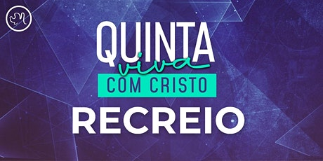 Quinta Viva com Cristo 21 de  outubro | Recreio ingressos