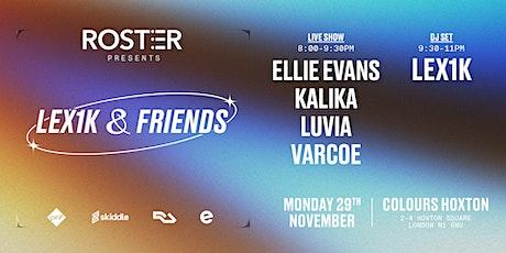 Roster Presents LEX1K & Friends tickets