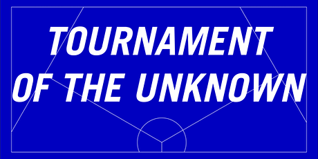 Opening Tournament of the Unknown tickets