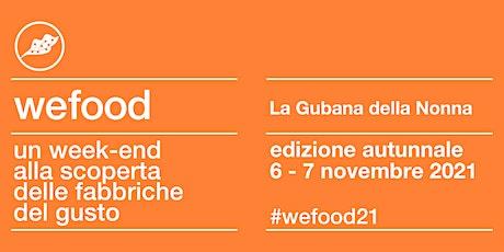WeFood 2021 @LA GUBANA DELLA NONNA biglietti