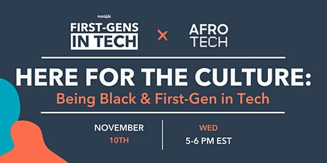 Here for the Culture: Being Black and First-Gen in Tech tickets