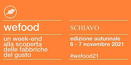 WeFood 2021 @DISTILLERIA SCHIAVO biglietti