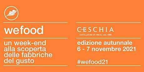 WeFood 2021 @DISTILLERIA CESCHIA biglietti