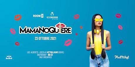 Mamanoquiere - Reggaeton Hip Hop Trap biglietti