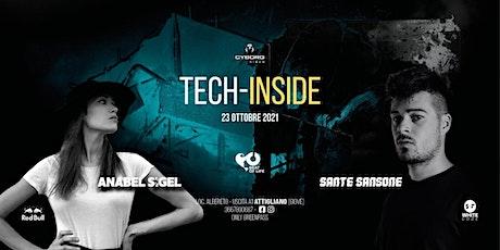 Tech Inside - Anabel Sigel / Sante Sansone - Cyborg DiscoClub biglietti