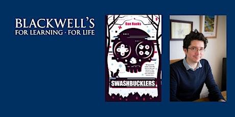 SWASHBUCKLERS - Dan Hanks in conversation with Gemma Amor tickets