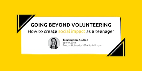 Beyond Volunteering - How to Create Social Impact as A Teenager tickets