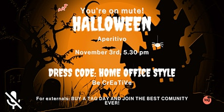 You're on mute! Halloween aperitivo tickets