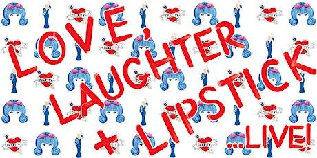 Love, Laughter + Lipstick... Live! - Thursday 25 November 2021 tickets