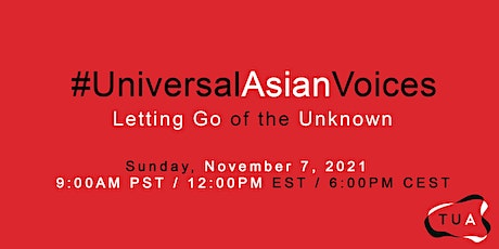 #UniversalAsianVoices: Letting Go of the Unknown tickets