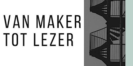 Van Maker tot Lezer tickets