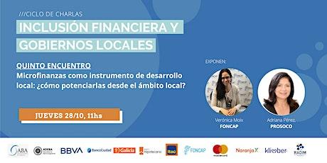 """Ciclo de charlas: """"Inclusión Financiera y Gobiernos Locales"""" - Encuentro #5 entradas"""