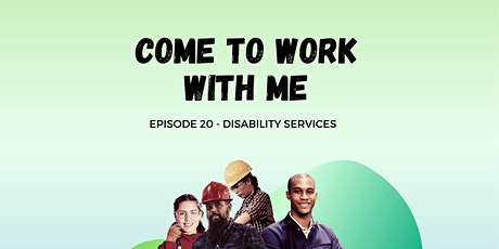 Come to Work With Me - Disability Services tickets