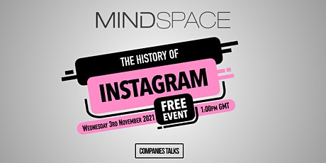 The History of Instagram - Mindspace Event tickets