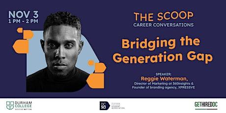 The Scoop: Career Conversations: Bridging the Generational Gap tickets