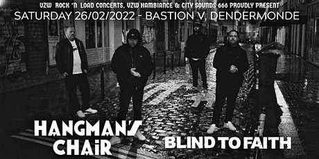 HANGMAN'S  CHAIR (fr) / BLIND TO FAITH (be/nl) // Bastion V, Dendermonde billets