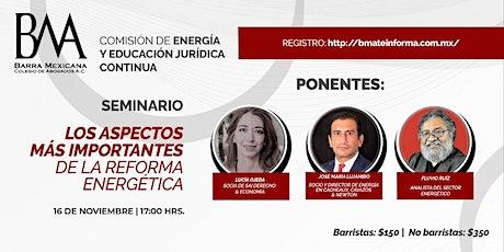 LOS ASPECTOS MÁS IMPORTANTES DE LA REFORMA ENERGÉTICA boletos