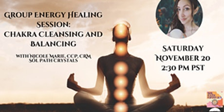 Group Energy Healing Session:  Chakra Cleansing and Balancing with Nicole tickets