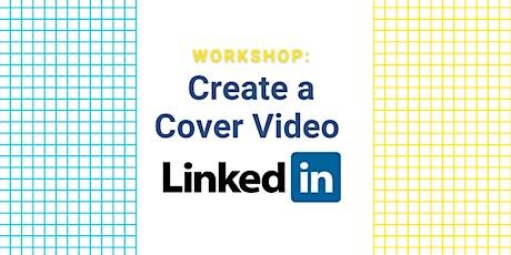 LinkedIn Cover Video Workshop -- Communicating Your Brand, Nov. 2021 tickets