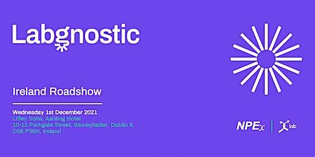 Labgnostic Ireland Roadshow (formerly NPEx) tickets