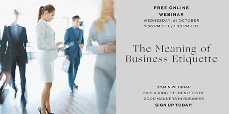 The Meaning of Business Etiquette tickets