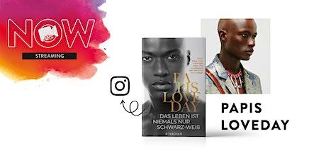 """NOW: Papis Loveday """"Das Leben ist niemals nur schwarz-weiß"""" Tickets"""