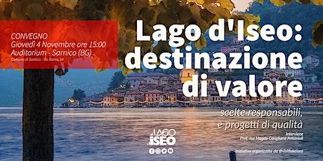 LAGO D'ISEO: DESTINAZIONE DI VALORE biglietti