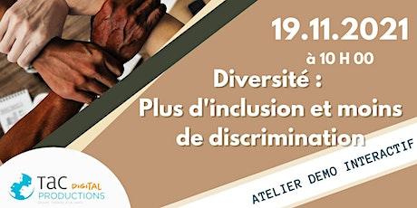 Atelier Démo interactif - Plus d'inclusion et moins de discrimination billets