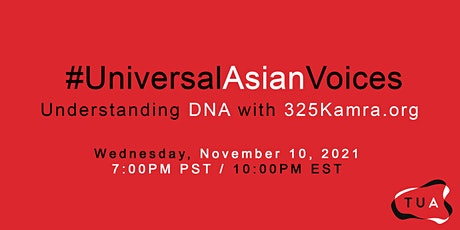 #UniversalAsianVoices: Understanding DNAwith325Kamra.org tickets