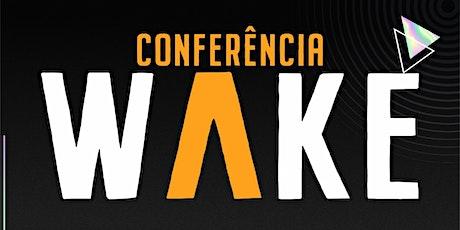 CONFERÊNCIA WAKE 2021 tickets