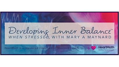 Developing Inner Balance When Stressed- ONLINE intro to Heartmath tickets