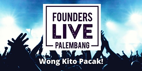 FOUNDERS LIVE PALEMBANG RISE AGAIN! #3rd Edition tickets