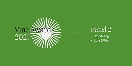 Vine Awards Panel 2: Storytelling, Loss & Grief tickets