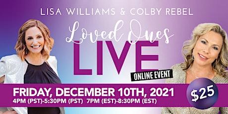 Loved Ones LIVE -Online Event with Lisa Williams & Colby Rebel ingressos