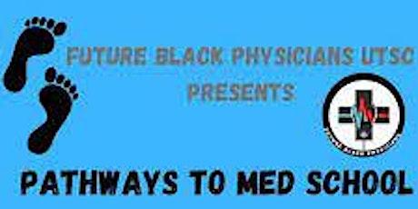 Pathways to Medical School tickets