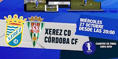 Retransmisión TV | Xerez CD - Córdoba CF | Cuartos  de Final | Copa RFEF entradas