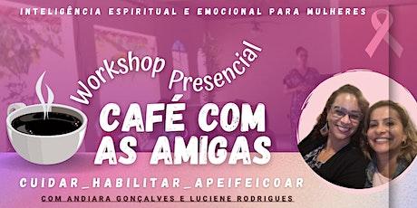 Workshop Café com as AMIGAS ingressos