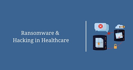 Ransomware and Hacking in Healthcare tickets