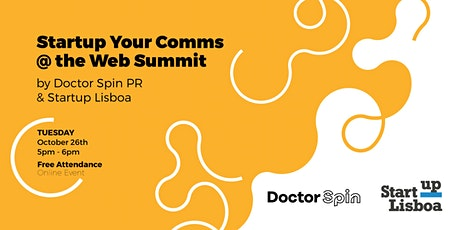 Startup your comms @ Web Summit by Doctor Spin PR and Startup Lisboa tickets