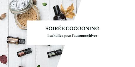 Soirée COCOONING - les huiles pour l'automne/hiver billets
