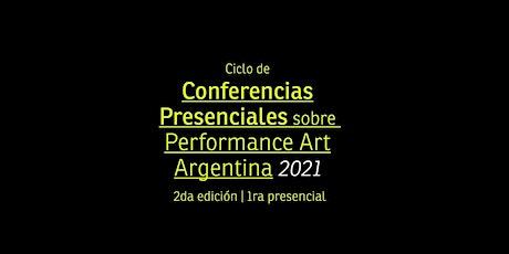 ARGENTINA PERFORMANCE ART | Ciclo de Conferencias| Edición Presencial entradas