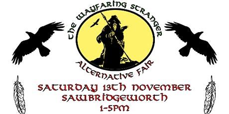The Wayfaring Stranger Alternative Fair - Sawbridgeworth tickets
